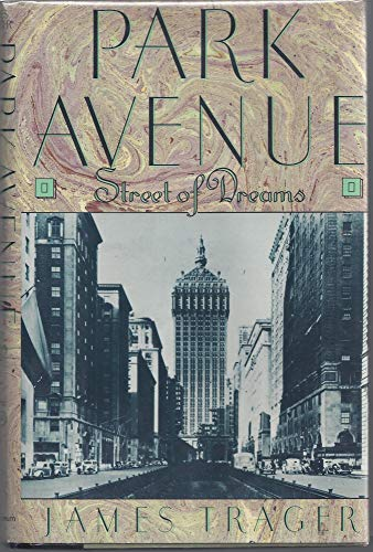 Park Avenue: Street of Dreams (0689120249) by James Trager