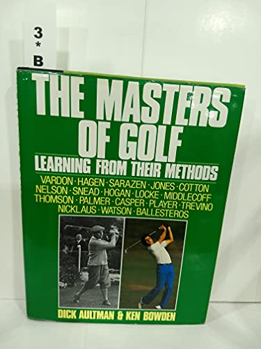 9780689120312: The masters of golf: Learning from their methods