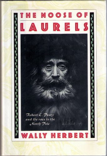 9780689120343: The Noose of Laurels: Robert E. Peary and the Race to the North Pole