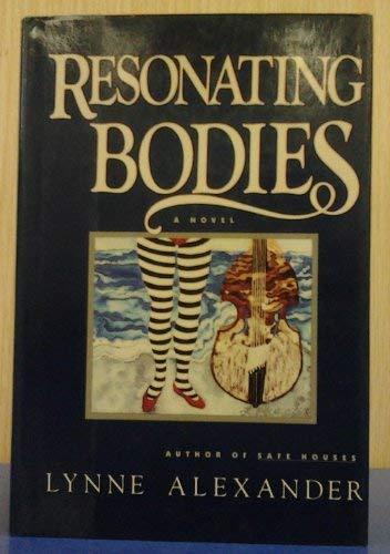 Resonating Bodies: Lynne Alexander