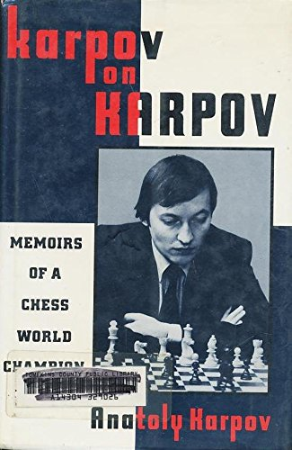 Karpov on Karpov: Memoirs of a Chess World Champion (0689120605) by Anatoly Karpov