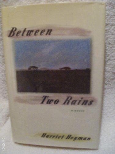 Between Two Rains: Heyman, Harriet