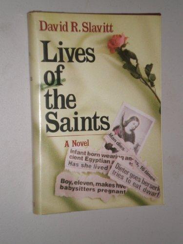 Lives of the Saints: A Novel: Slavitt, David R.