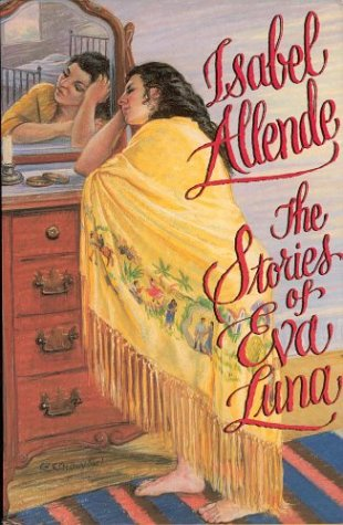 The Stories of Eva Luna: Allende, Isabel; Peden, Margaret Sayers (translator)