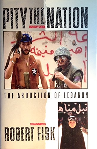 9780689121050: Pity the Nation: The Abduction of Lebanon