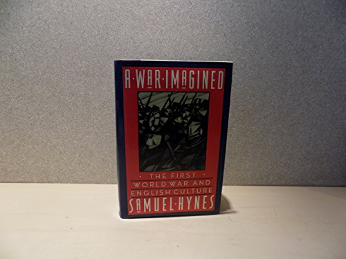 9780689121289: A war imagined: The First World War and English culture