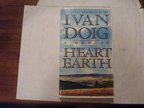 HEART EARTH: A Memoir.: Doig, Ivan.