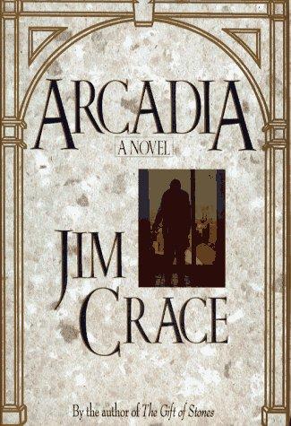 Arcadia - A FINE SIGNED 1st: Crace, Jim