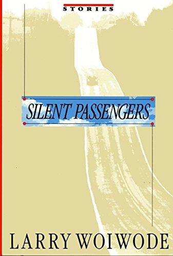 Silent Passengers: Woiwode, Larry