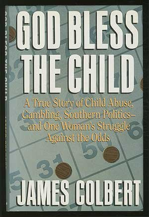 9780689121678: God Bless the Child/a True Story of Child Abuse, Gambling, Southern Politics-And One Woman's Struggle Against the Odds