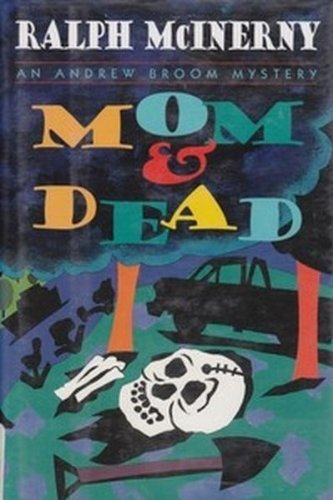 Mom and Dead An Andrew Broom Mystery