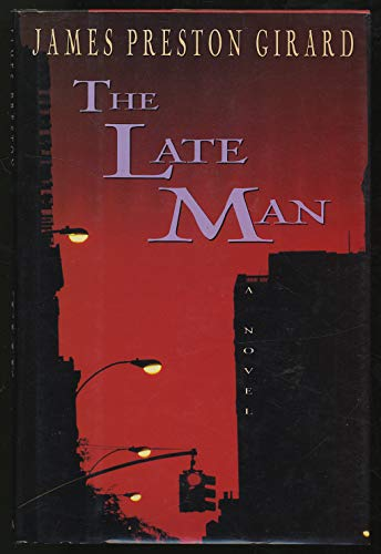 The Late Man: Girard, James Preston