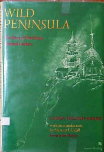 9780689200274: Wild Peninsula: The Story of Point Reyes National Seashore