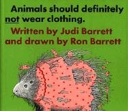 Animals Should Definitely Not Wear Clothing 9780689205927 Colorfully illustrates the many humorous problems animals would have if they wore clothing