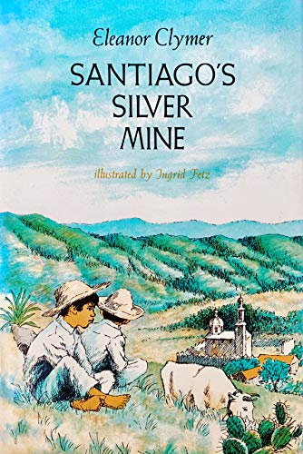 9780689300813: Santiago's silver mine