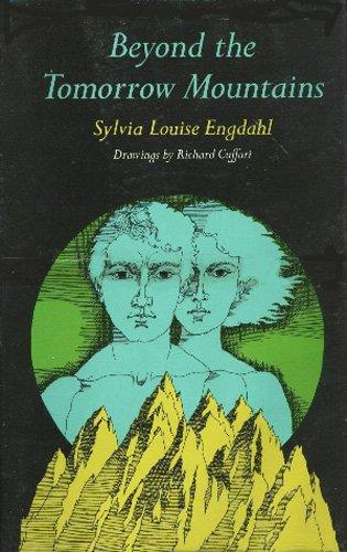 Beyond the Tomorrow Mountains.: Engdahl, Sylvia Louise.