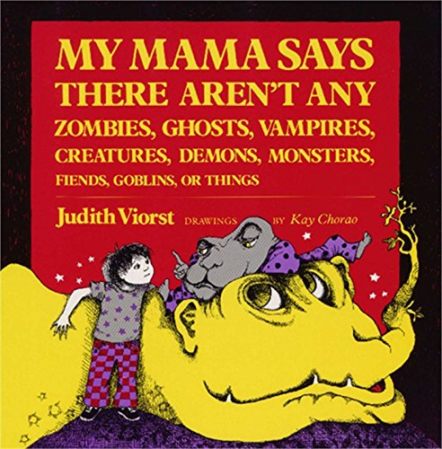 My Mama Says There Aren't Any Zombies,: Viorst, Judith