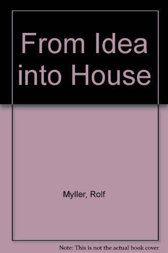 From Idea Into House