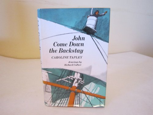 John Come Down the Backstay.: Tapley, Caroline