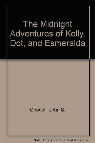 9780689303050: The Midnight Adventures of Kelly, Dot, and Esmeralda