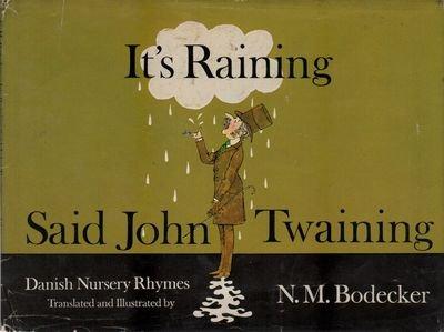 9780689303166: It's Raining, Said John Twaining: Danish Nursery Rhymes
