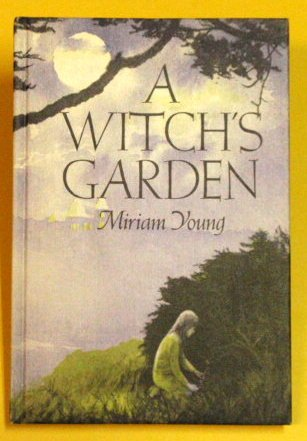 Weekly Reader Books presents A witch's garden (0689303238) by Miriam Young