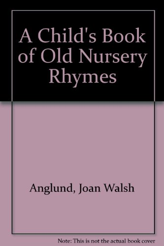 9780689304132: A Child's Book of Old Nursery Rhymes