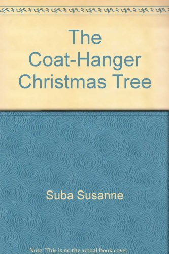9780689304163: The coat-hanger Christmas tree
