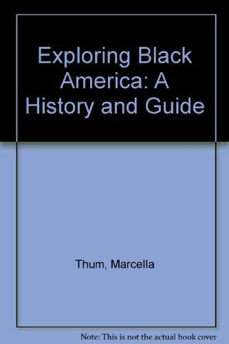 Exploring Black America: A History and Guide: Thum, Marcella