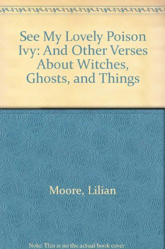 See My Lovely Poison Ivy: And Other Verses About Witches, Ghosts, and Things (0689304684) by Lilian Moore; Diane Dawson Hearn
