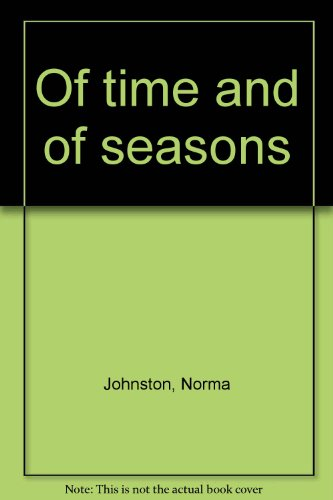 9780689304798: Of time and of seasons