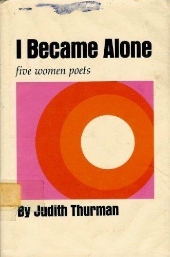 9780689304873: I became alone: Five women poets, Sappho, Louise Labé, Ann Bradstreet, Juana Ines de la Cruz, Emily Dickinson