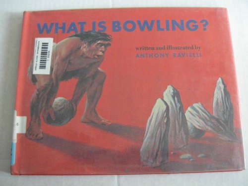 What is bowling (0689304927) by Anthony Ravielli