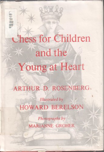 Chess for children and the young at heart: Rosenberg, Arthur D