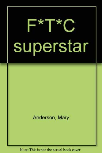 F*T*C superstar: Mary Anderson