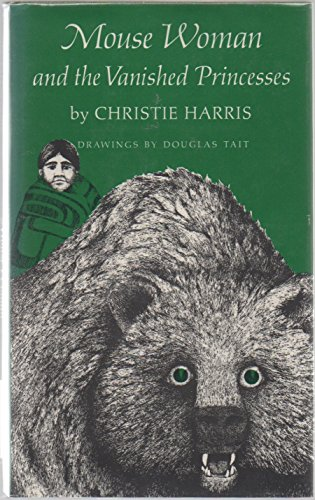 Mouse Woman and the Vanished Princesses: Harris, Christie