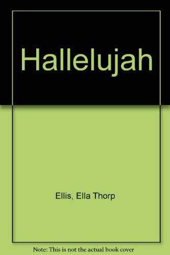 Hallelujah: Ellis, Ella Thorp