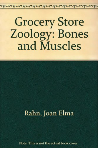 9780689305603: Grocery Store Zoology: Bones and Muscles