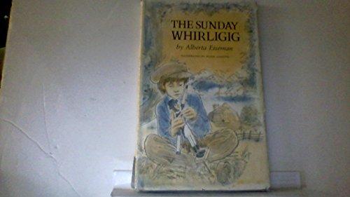 9780689305818: The Sunday whirligig