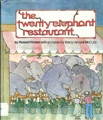 The Twenty-Elephant Restaurant (0689305931) by Hoban, Russell; McCully, Emily Arnold