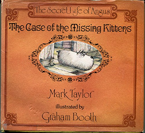The Case of the Missing Kittens: Taylor, Mark