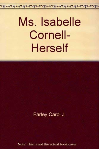 9780689307409: Ms. Isabelle Cornell, Herself