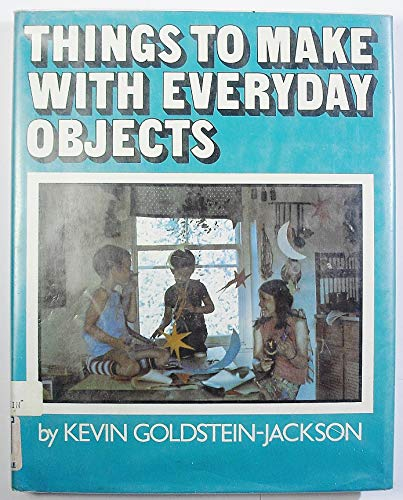 9780689307430: Things to Make With Everyday Objects