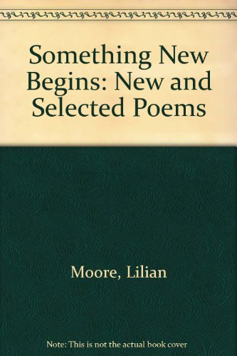 Stock image for Something New Begins : New and Selected Poems for sale by Better World Books