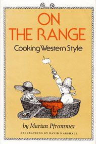 On the Range: Cooking Western Style.: PFROMMER, Marian.