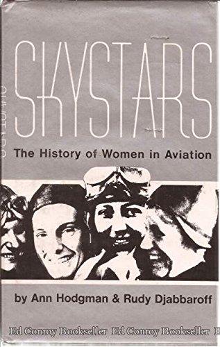 Skystars: The History of Women In Aviation: Hodgman, Ann; Djabbaroff, Rudy