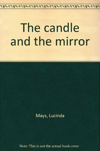 9780689308857: The candle and the mirror