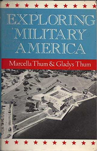 Exploring Military America: Thum, Gladys; Thum,