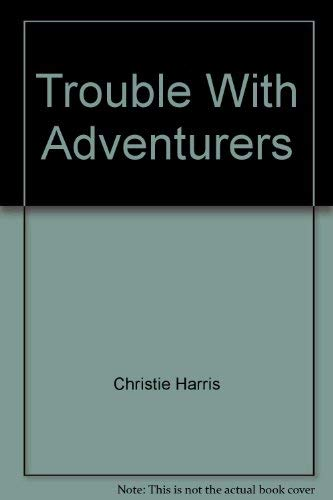 The trouble with adventurers