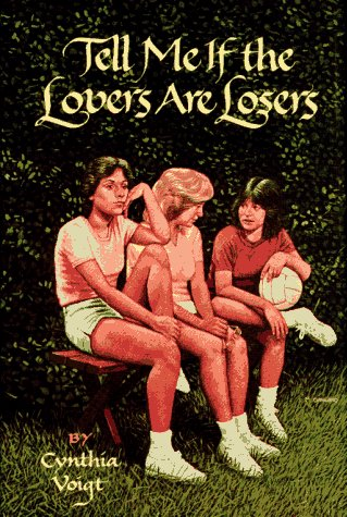 9780689309113: TELL ME IF THE LOVERS ARE LOSERS